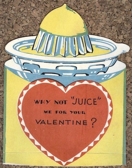 why not juice me for your valentine?