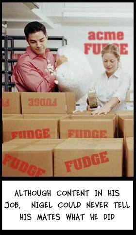 nigel the fudge packer