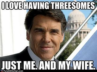 Rick Perry\'s threesome with his wife. Just his wife.