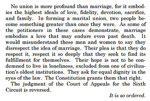 They ask for equal dignity under the law.  The Constitution grants them that right.  It is so ordered.