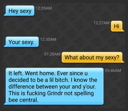 sex chat abuse on Grindr from someone too lazy for punctuation