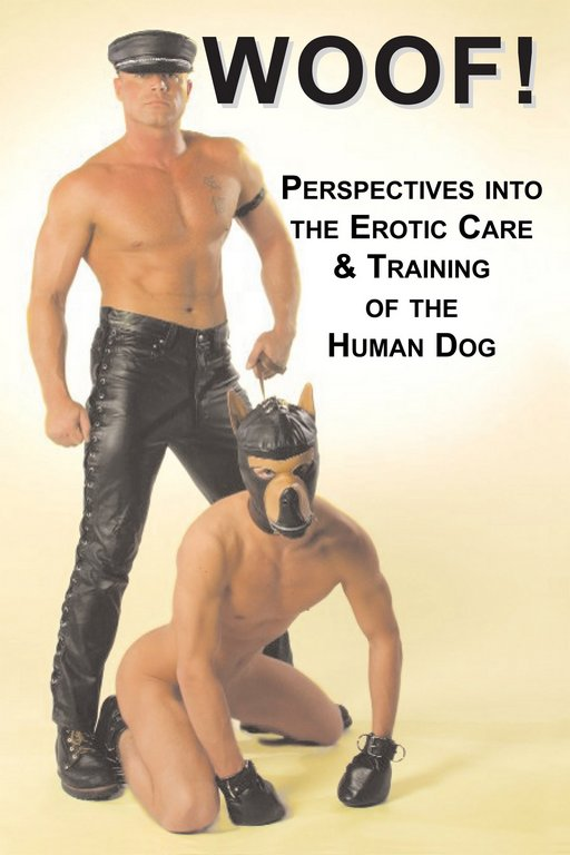 Woof! Perspectives on the erotic care and training of the human dog